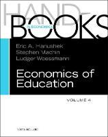 Handbook of the Economics of Education: Volume 4 (Hardback)