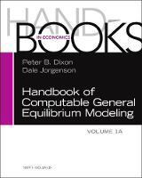 Handbook of Computable General Equilibrium Modeling: Volume 1A