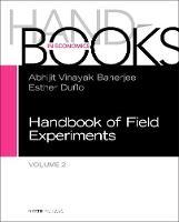 Handbook of Field Experiments: Volume 2 - Handbook of Economic Field Experiments (Hardback)