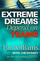 Extreme Dreams Depend on Teams (Hardback)