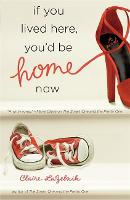 If You Lived Here, You'd Be Home Now (Paperback)
