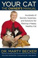 Your Cat: The Owner's Manual: Hundreds of Secrets, Surprises, and Solutions for Raising a Happy, Healthy Cat (Paperback)