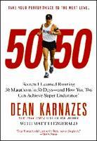 50/50: Secrets I Learned Running 50 Marathons In 50 Days (Paperback)