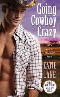 Going Cowboy Crazy: Number 1 in series - Deep in the Heart of Texas (Paperback)