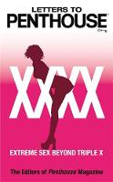 Letters To Penthouse Xxxx: Extreme Sex Beyond Triple X - Letters to Penthouse (Paperback)
