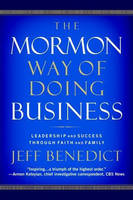 The Mormon Way of Doing Business: Leadership and Success Through Faith and Family (Paperback)