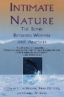 Intimate Nature: The Bond Between Women and Animals (Paperback)