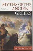 Myths of the Ancient Greeks (Paperback)