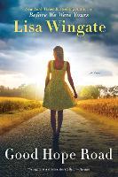 Good Hope Road: A Tending Roses Novel #2 (Paperback)