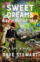 Sweet Dreams Are Made of This: A Life In Music (Hardback)