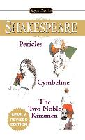 Pericles, Cymbeline And The Two Noble Kinsmen