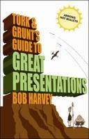 Tork and Grunt's Guide to Great Presentations (Paperback)