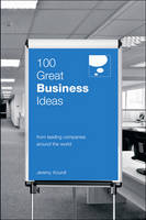 100 Great Business Ideas: From Leading Companies Around the World - 100 Great Ideas (Paperback)