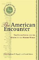 The American Encounter: The United States And The Making Of The Modern World: Essays From 75 Years Of Foreign Affairs (Paperback)