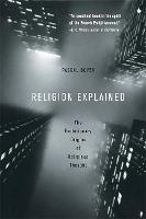 Religion Explained: The Evolutionary Origins of Religious Thought (Paperback)