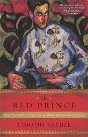 The Red Prince: The Secret Lives of a Habsburg Archduke (Paperback)