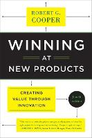Winning at New Products: Creating Value Through Innovation (Paperback)