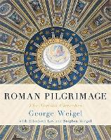 Roman Pilgrimage: The Station Churches (Hardback)