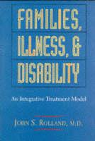 Families, Illness and Disability: A Bio-psychosocial Intervention Model (Hardback)