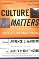Culture Matters: How Values Shape Human Progress (Paperback)