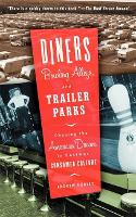 Diners, Bowling Alleys, And Trailer Parks: Chasing The American Dream In The Postwar Consumer Culture (Paperback)