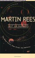 Just Six Numbers: The Deep Forces That Shape The Universe (Paperback)