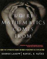 Where Mathematics Come From: How The Embodied Mind Brings Mathematics Into Being (Paperback)