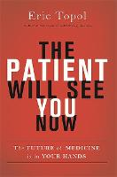 The Patient Will See You Now: The Future of Medicine is in Your Hands (Hardback)