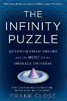 The Infinity Puzzle: Quantum Field Theory and the Hunt for an Orderly Universe (Paperback)