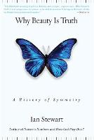 Why Beauty is Truth: A History of Symmetry (Paperback)