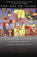 The Way We Think: Conceptual Blending And The Mind's Hidden Complexities (Paperback)