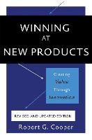 Winning at New Products, 5th Edition: Creating Value Through Innovation (Paperback)
