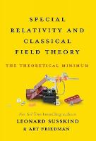 Special Relativity and Classical Field Theory: The Theoretical Minimum - Theoretical Minimum (Hardback)
