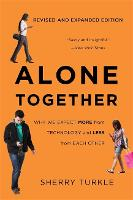 Alone Together: Why We Expect More from Technology and Less from Each Other (Third Edition) (Paperback)