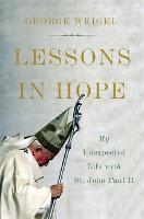 Lessons in Hope: My Unexpected Life with St. John Paul II (Hardback)