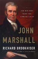John Marshall: The Man Who Made the Supreme Court (Hardback)