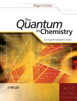 The Quantum in Chemistry: An Experimentalist's View (Paperback)