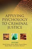 Applying Psychology to Criminal Justice (Hardback)
