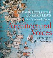 Architectural Voices: Listening to Old Buildings (Paperback)