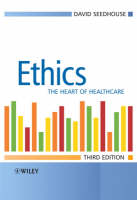 Ethics: The Heart of Health Care (Paperback)