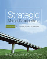 Strategic Market Relationships: From Strategy to Implementation (Paperback)
