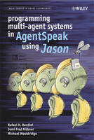 Programming Multi-Agent Systems in AgentSpeak using Jason - Wiley Series in Agent Technology (Hardback)