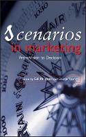 Scenarios in Marketing: From Vision to Decision (Hardback)