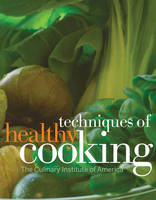 Techniques of Healthy Cooking: Professional Edition (Hardback)