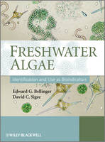 Freshwater Algae: Identification and Use as Bioindicators (Hardback)