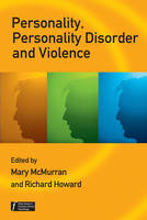 Personality, Personality Disorder and Violence: An Evidence Based Approach - Wiley Series in Forensic Clinical Psychology (Paperback)