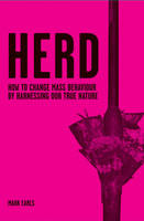 Herd: How to Change Mass Behaviour by Harnessing Our True Nature (Hardback)