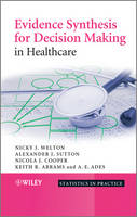 Evidence Synthesis for Decision Making in Healthcare - Statistics in Practice (Hardback)