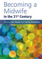 Becoming a Midwife in the 21st Century (Paperback)
