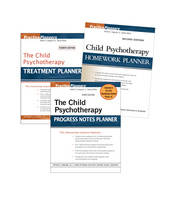 The Child Psychotherapy Treatment Planner: WITH Child Psychotherapy Homework Planner 2r.e. AND Child Psychotherapy Progress Notes Planner 3r.e. (Paperback)